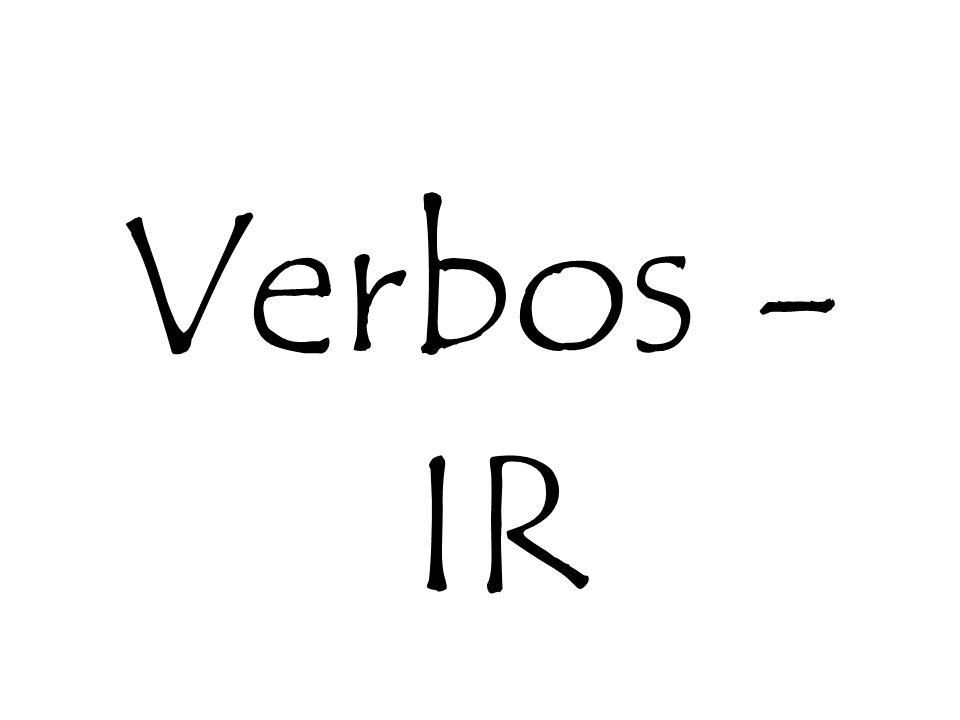 Verbos -IR