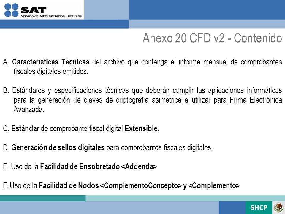 Anexo 20 CFD v2 - Contenido A. Características Técnicas del archivo que contenga el informe mensual de comprobantes fiscales digitales emitidos.