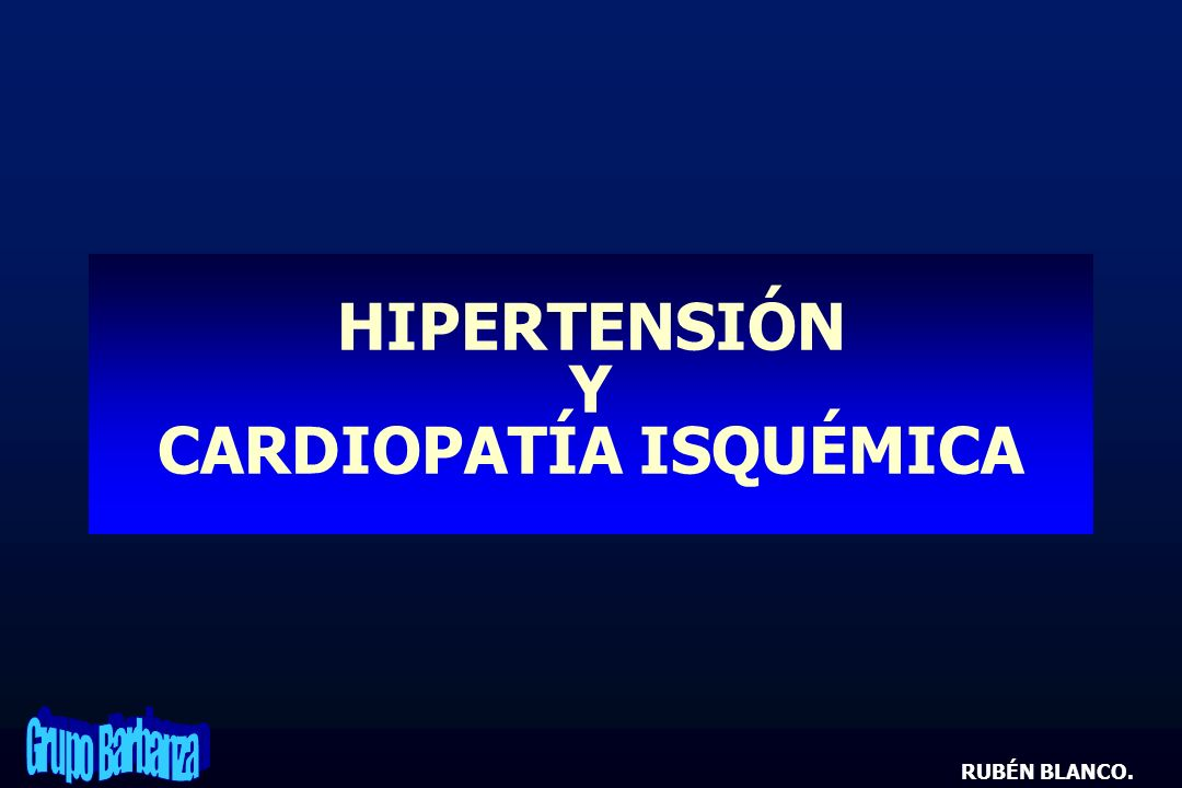 HIPERTENSIÓN Y CARDIOPATÍA ISQUÉMICA