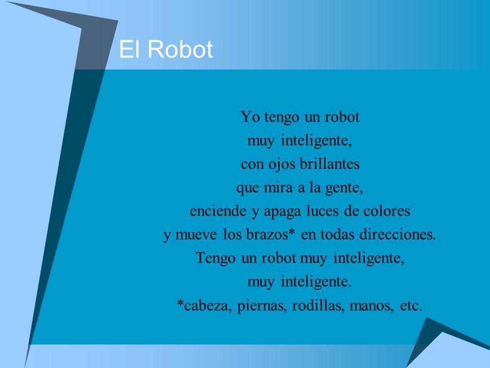 El Robot Yo tengo un robot muy inteligente, con ojos brillantes