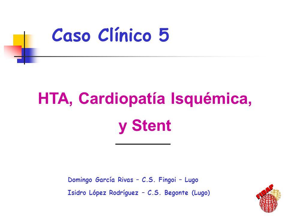 HTA, Cardiopatía Isquémica,