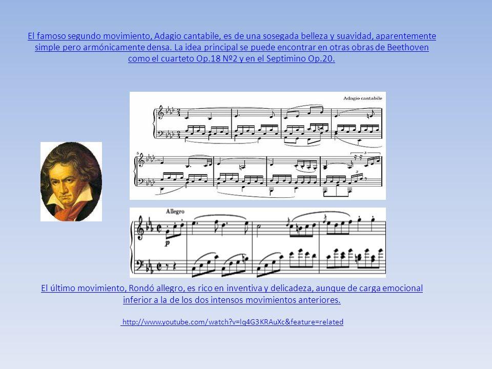 El famoso segundo movimiento, Adagio cantabile, es de una sosegada belleza y suavidad, aparentemente simple pero armónicamente densa.