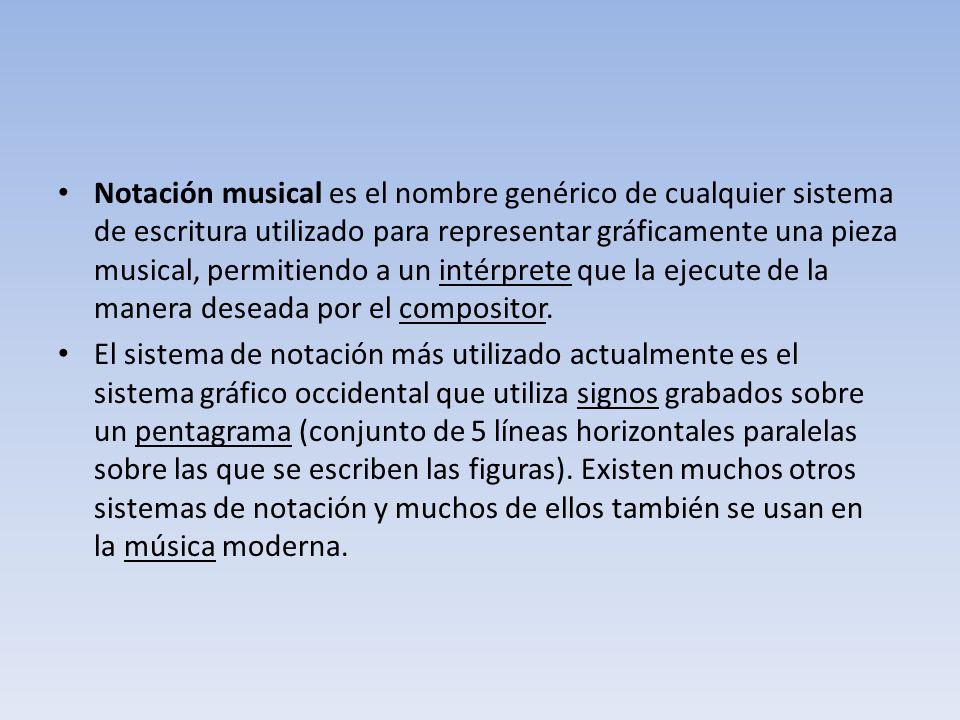 Notación musical es el nombre genérico de cualquier sistema de escritura utilizado para representar gráficamente una pieza musical, permitiendo a un intérprete que la ejecute de la manera deseada por el compositor.