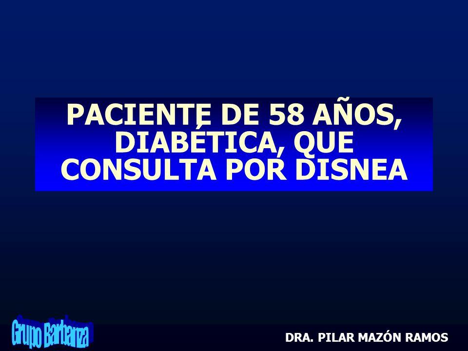 PACIENTE DE 58 AÑOS, DIABÉTICA, QUE CONSULTA POR DISNEA