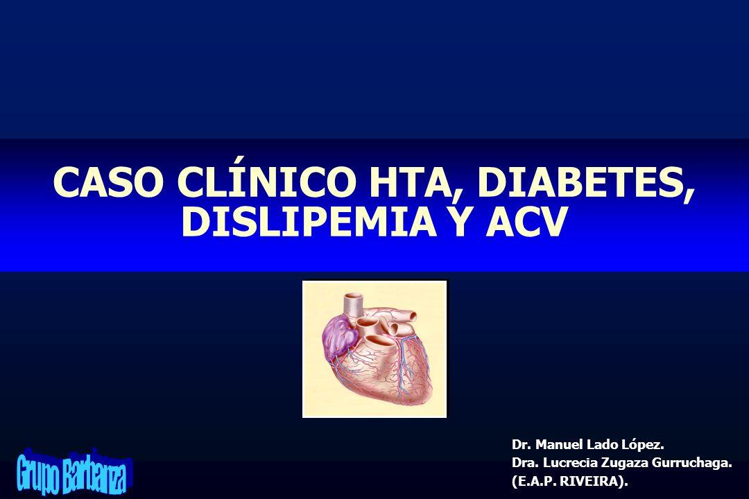 CASO CLÍNICO HTA, DIABETES, DISLIPEMIA Y ACV