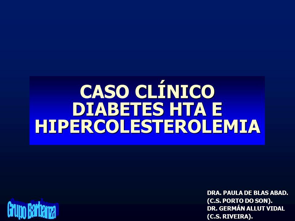 CASO CLÍNICO DIABETES HTA E HIPERCOLESTEROLEMIA