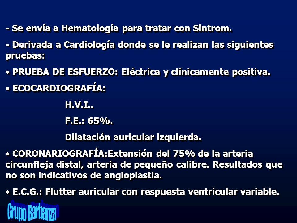 - Se envía a Hematología para tratar con Sintrom.