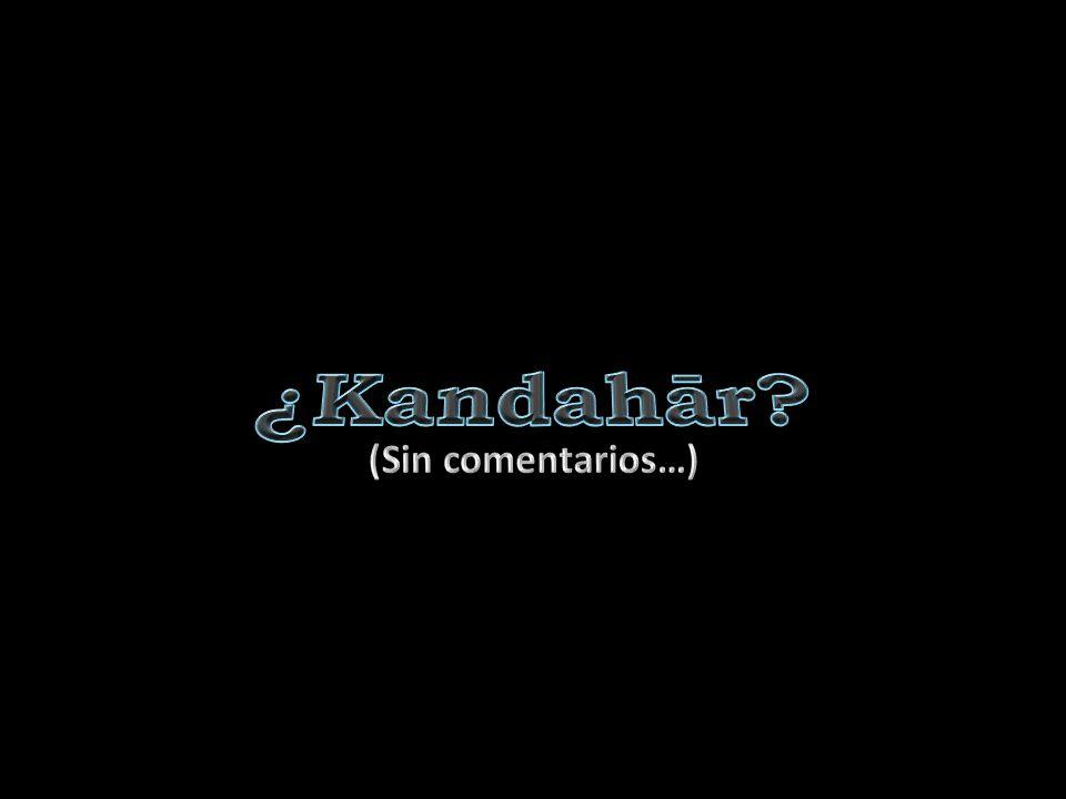 ¿Kandahār (Sin comentarios…)
