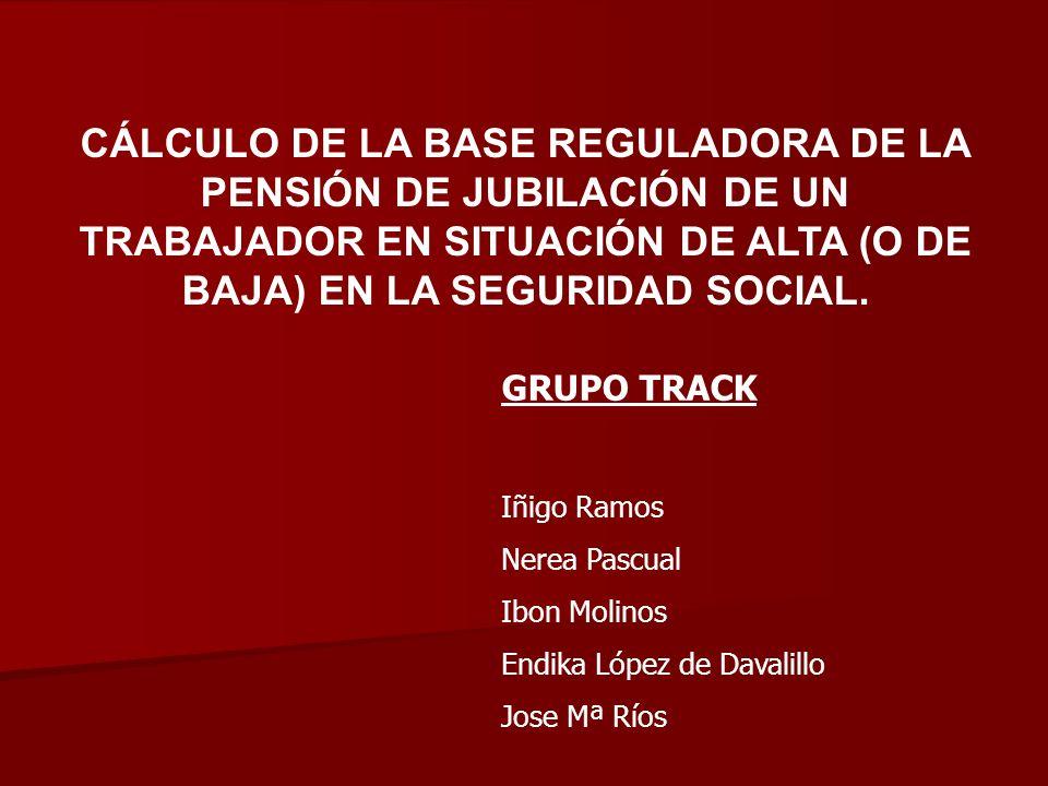 CÁLCULO DE LA BASE REGULADORA DE LA PENSIÓN DE JUBILACIÓN DE UN TRABAJADOR EN SITUACIÓN DE ALTA (O DE BAJA) EN LA SEGURIDAD SOCIAL.
