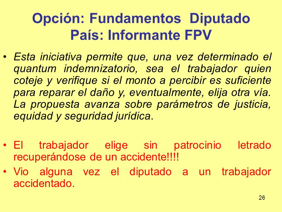 Opción: Fundamentos Diputado País: Informante FPV