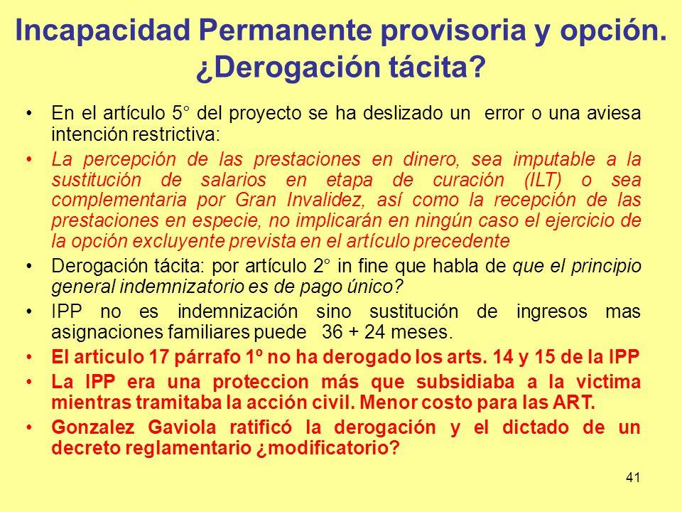 Incapacidad Permanente provisoria y opción. ¿Derogación tácita