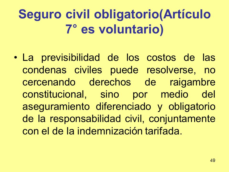 Seguro civil obligatorio(Artículo 7° es voluntario)
