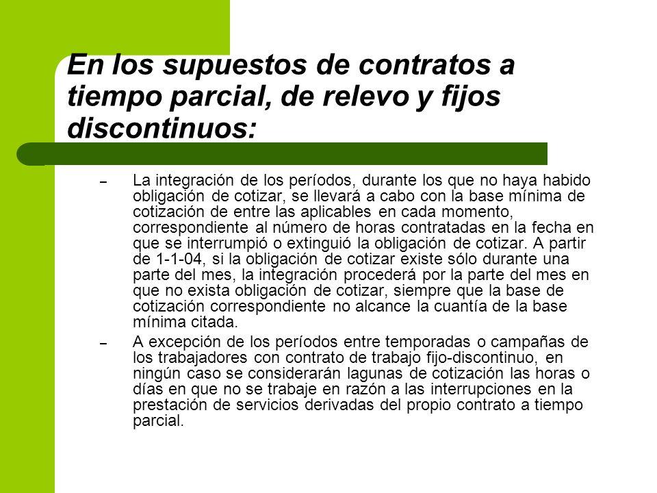 En los supuestos de contratos a tiempo parcial, de relevo y fijos discontinuos: