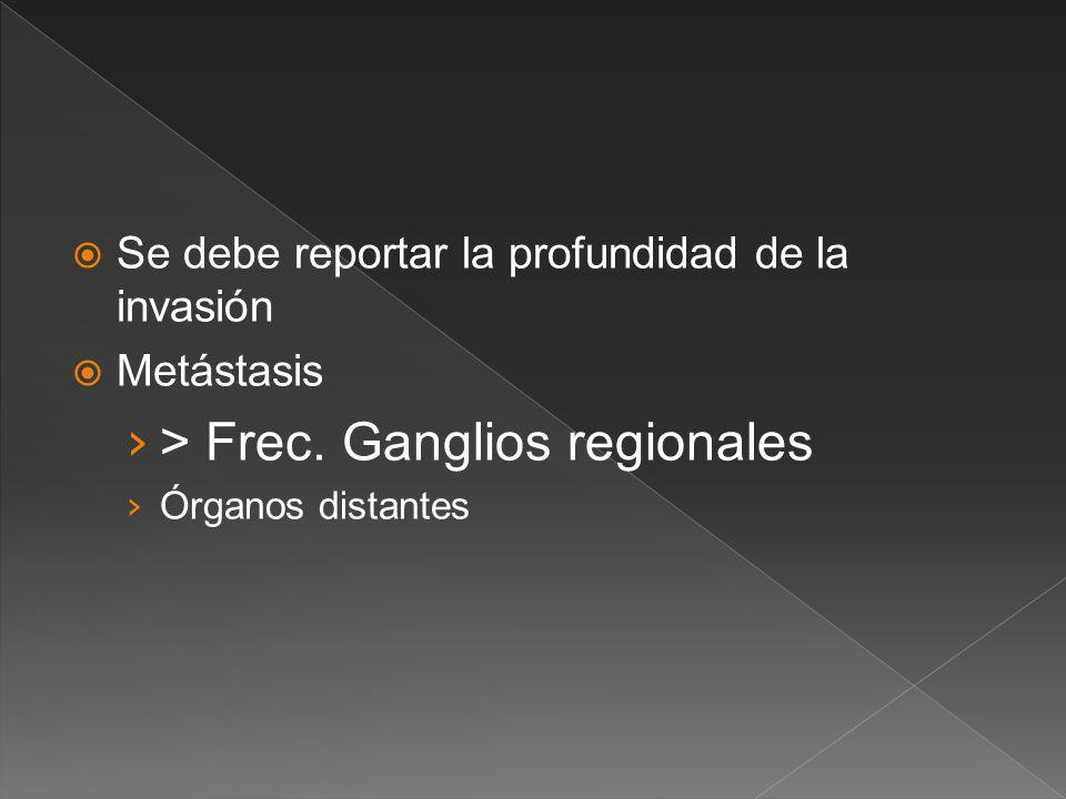 > Frec. Ganglios regionales