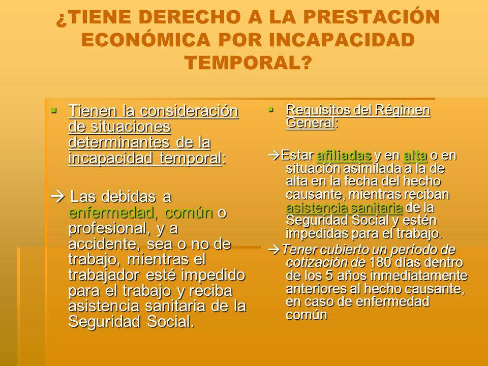¿TIENE DERECHO A LA PRESTACIÓN ECONÓMICA POR INCAPACIDAD TEMPORAL