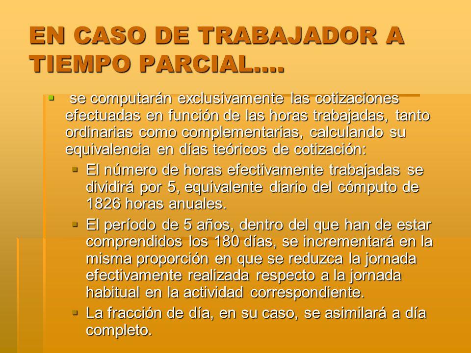 EN CASO DE TRABAJADOR A TIEMPO PARCIAL….