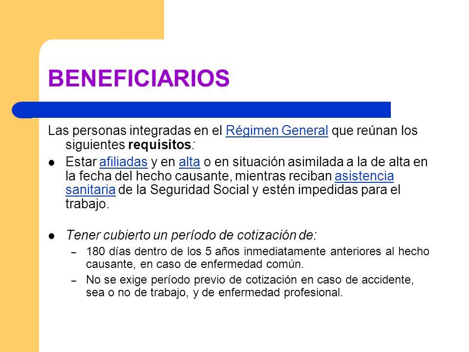 BENEFICIARIOS Las personas integradas en el Régimen General que reúnan los siguientes requisitos: