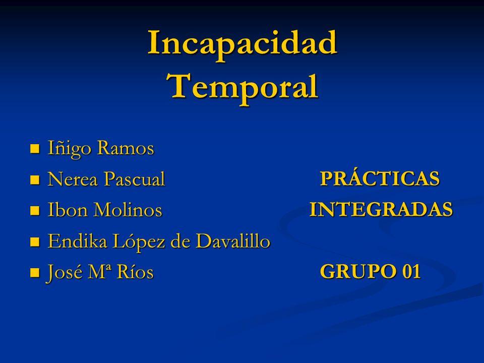 Incapacidad Temporal Iñigo Ramos Nerea Pascual PRÁCTICAS