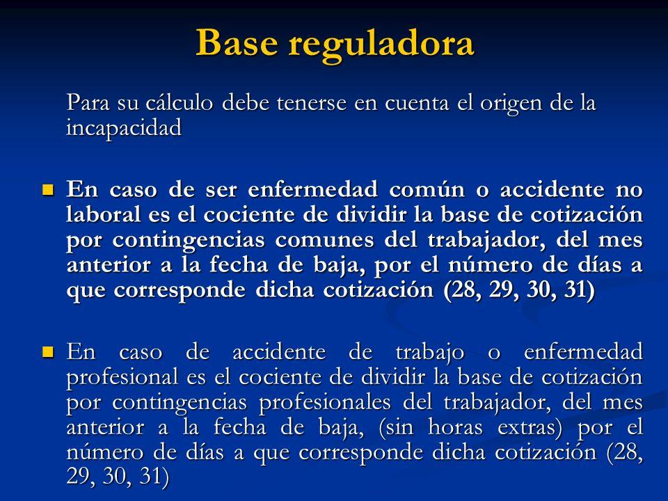 Base reguladora Para su cálculo debe tenerse en cuenta el origen de la incapacidad.