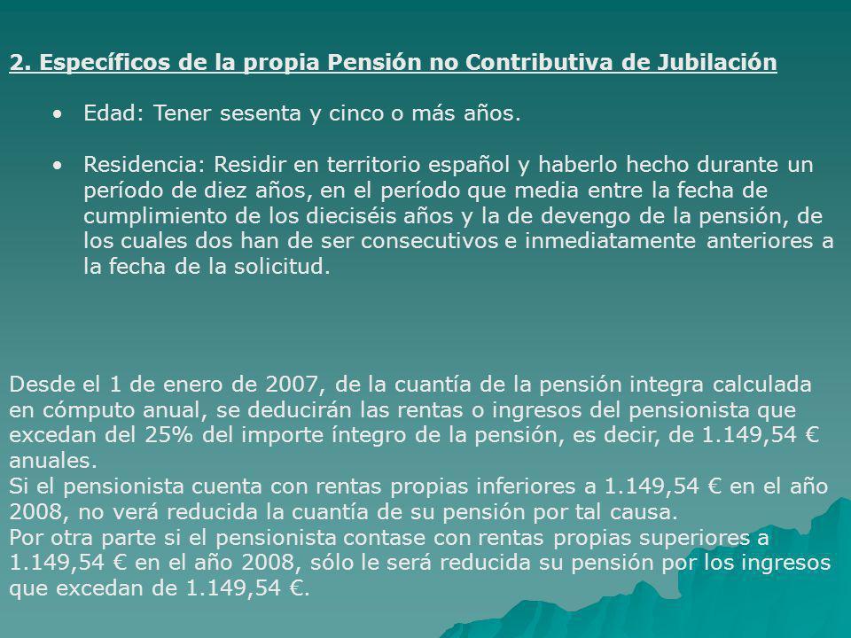 2. Específicos de la propia Pensión no Contributiva de Jubilación