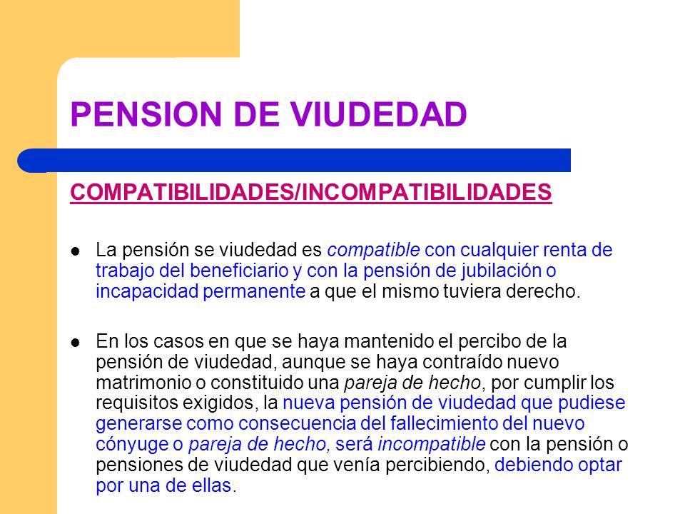 PENSION DE VIUDEDAD COMPATIBILIDADES/INCOMPATIBILIDADES