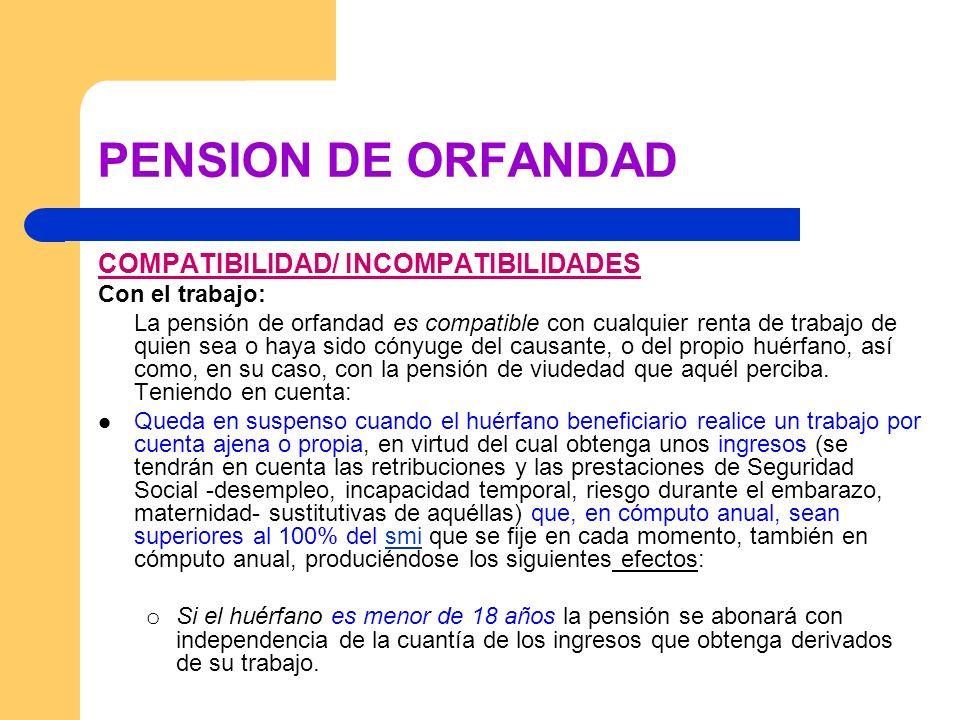 PENSION DE ORFANDAD COMPATIBILIDAD/ INCOMPATIBILIDADES Con el trabajo: