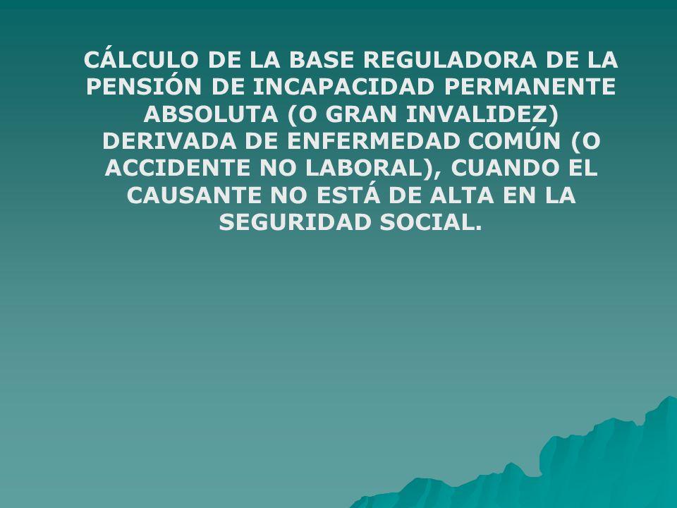 CÁLCULO DE LA BASE REGULADORA DE LA PENSIÓN DE INCAPACIDAD PERMANENTE