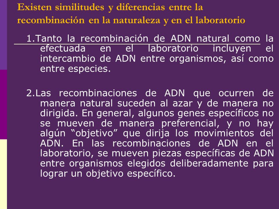 Existen similitudes y diferencias entre la recombinación en la naturaleza y en el laboratorio