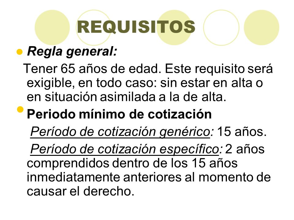 REQUISITOS Regla general: