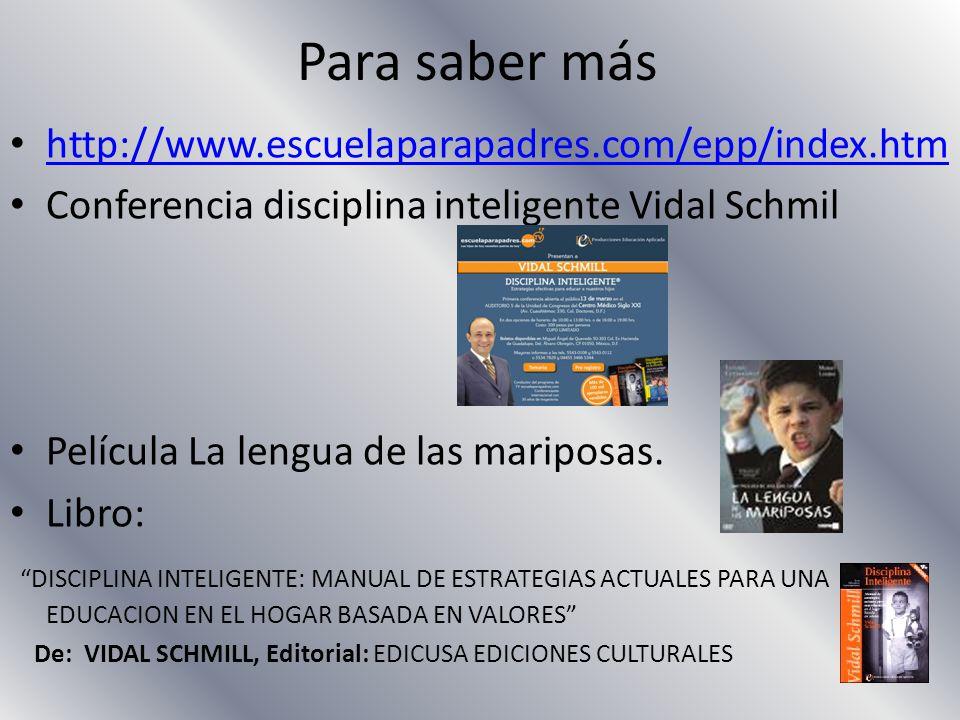 Para saber más http://www.escuelaparapadres.com/epp/index.htm