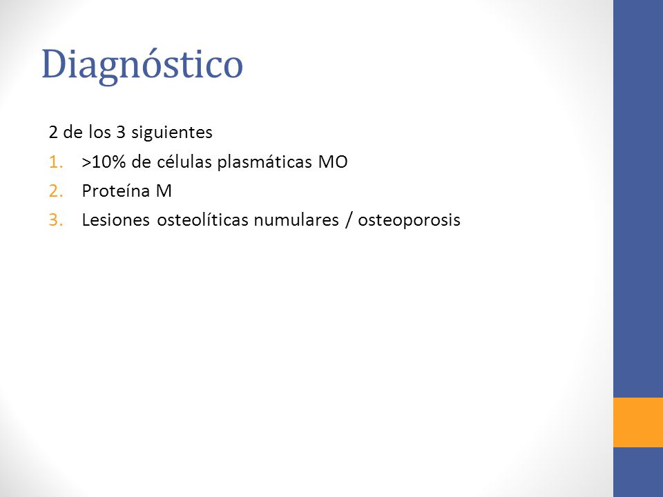 Diagnóstico 2 de los 3 siguientes >10% de células plasmáticas MO