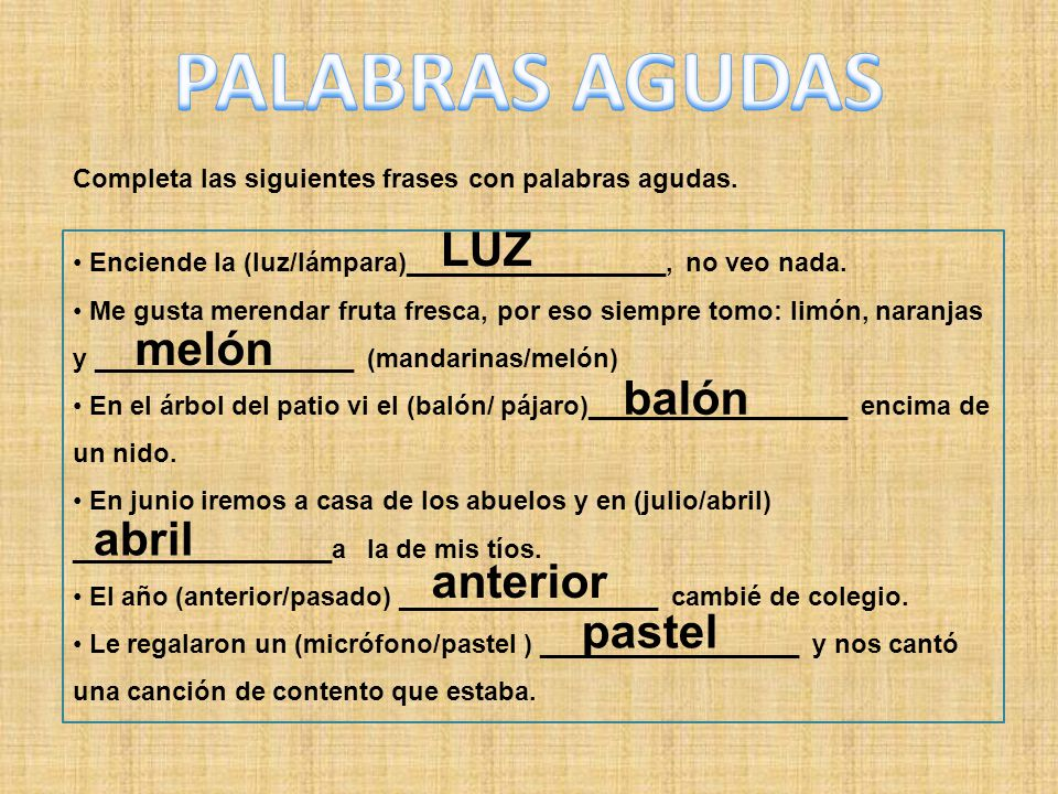 PALABRAS AGUDAS LUZ melón balón abril anterior pastel