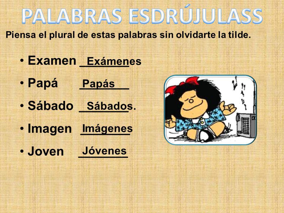 PALABRAS ESDRÚJULASS Examen ________ Papá ________ Sábado ________