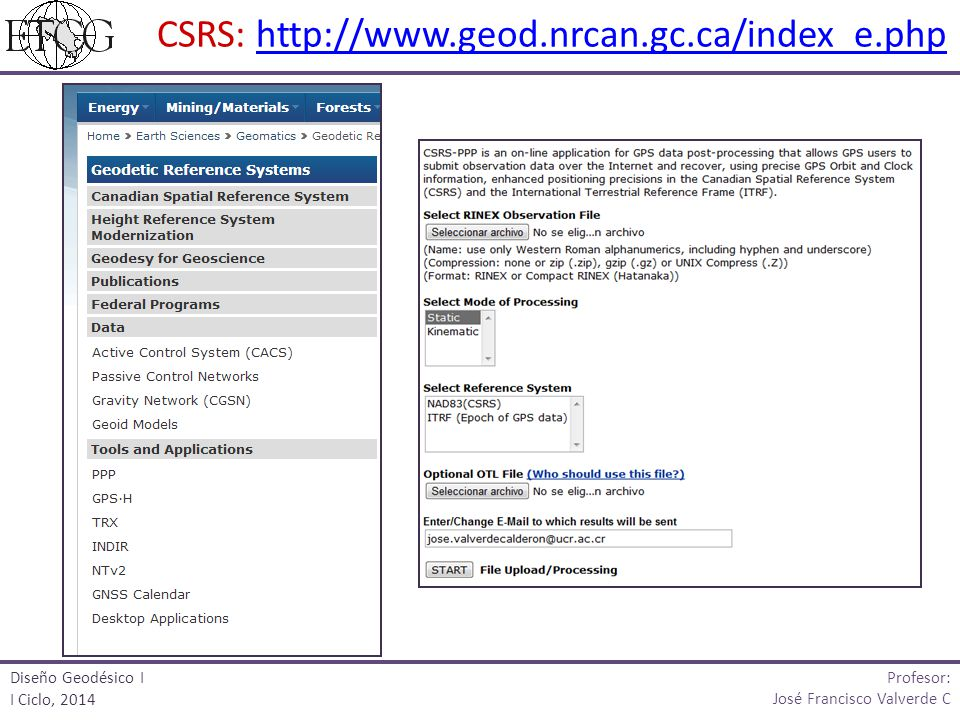 CSRS: http://www.geod.nrcan.gc.ca/index_e.php