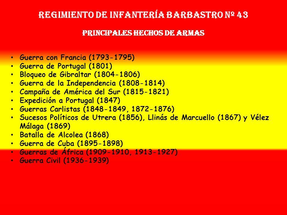 Regimiento de Infantería barbastro nº 43 PRINCIPALES HECHOS DE ARMAS