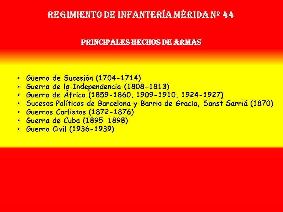 Regimiento de Infantería mérida nº 44 PRINCIPALES HECHOS DE ARMAS