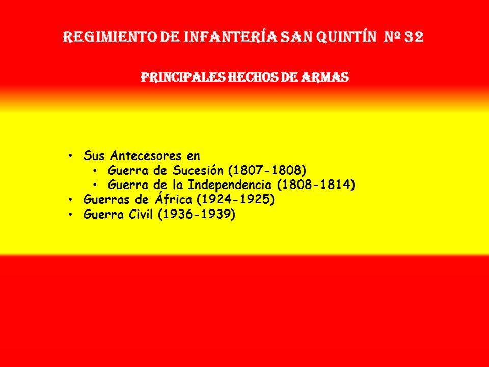 Regimiento de Infantería san quintín nº 32 PRINCIPALES HECHOS DE ARMAS