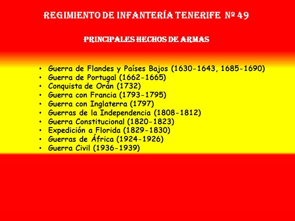 Regimiento de Infantería tenerife nº 49 PRINCIPALES HECHOS DE ARMAS