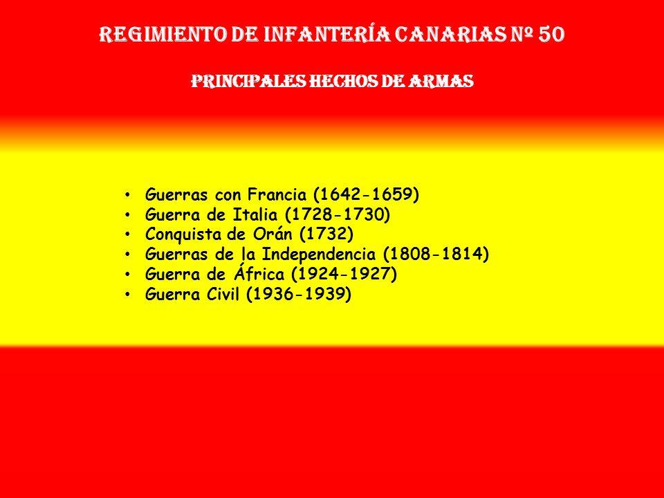 Regimiento de Infantería canarias nº 50 PRINCIPALES HECHOS DE ARMAS