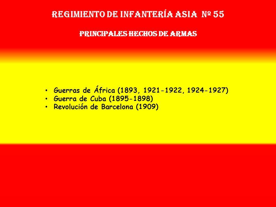 Regimiento de Infantería asia nº 55 PRINCIPALES HECHOS DE ARMAS