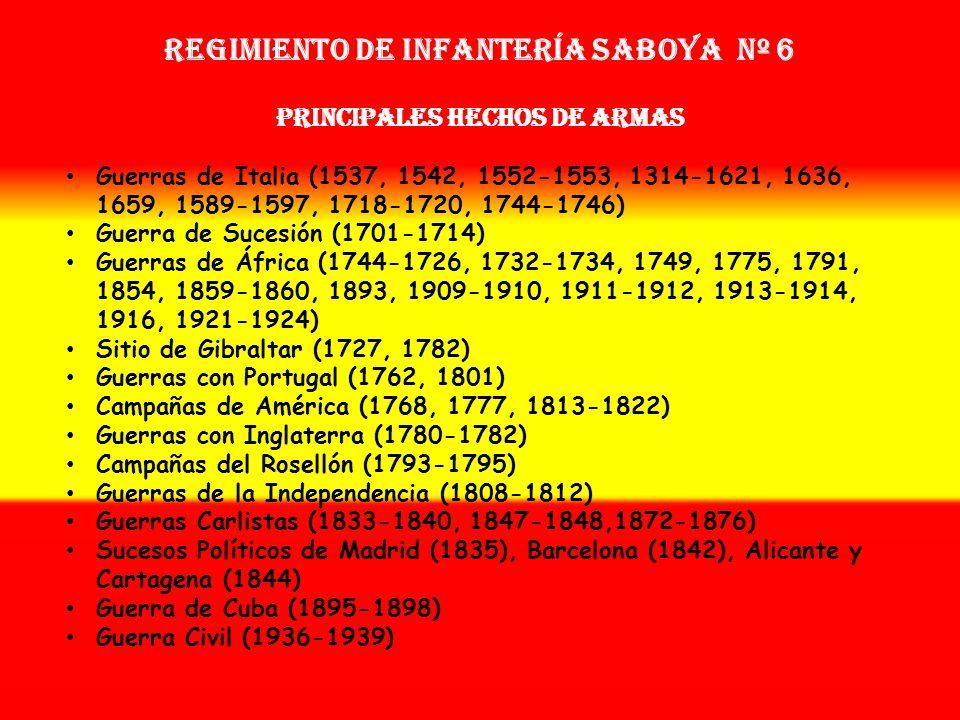 Regimiento de Infantería SABOYA nº 6 PRINCIPALES HECHOS DE ARMAS