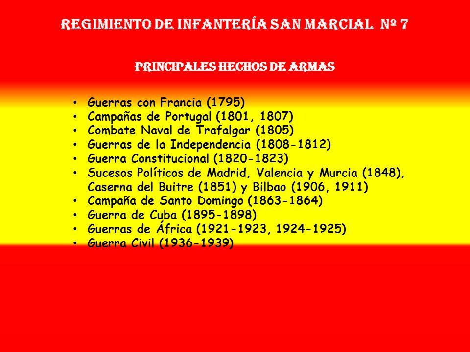 Regimiento de Infantería SAN MARCIAL nº 7 PRINCIPALES HECHOS DE ARMAS