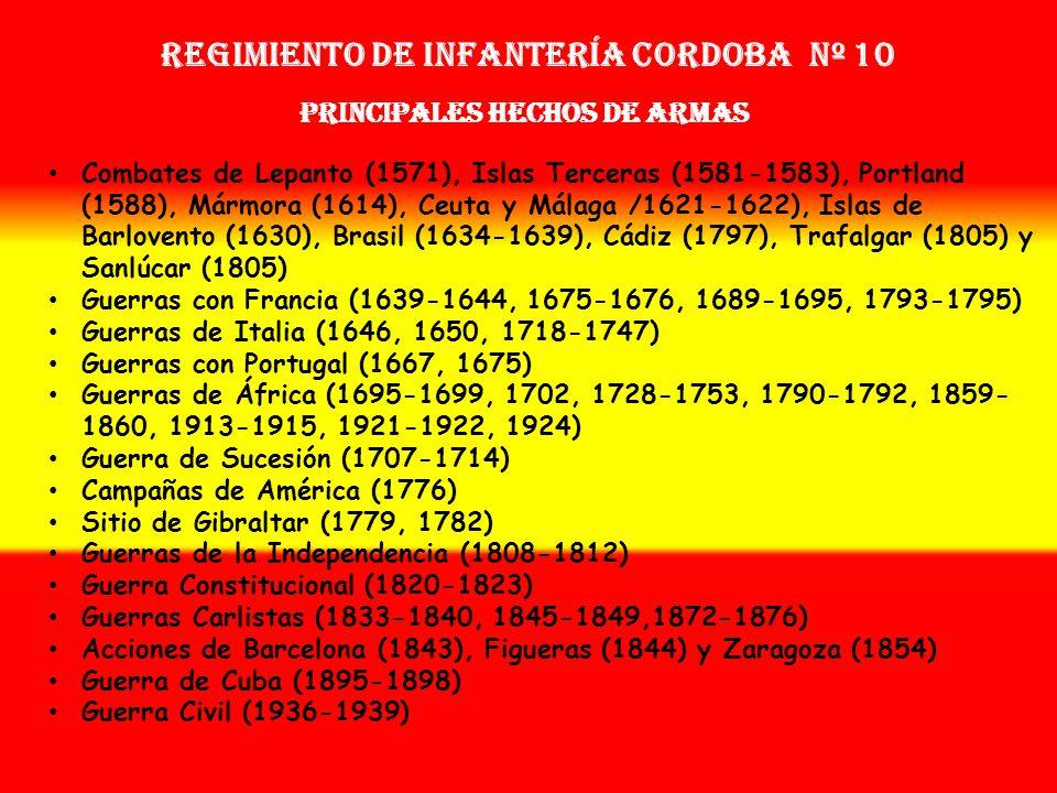 Regimiento de Infantería CORDOBA nº 10 PRINCIPALES HECHOS DE ARMAS