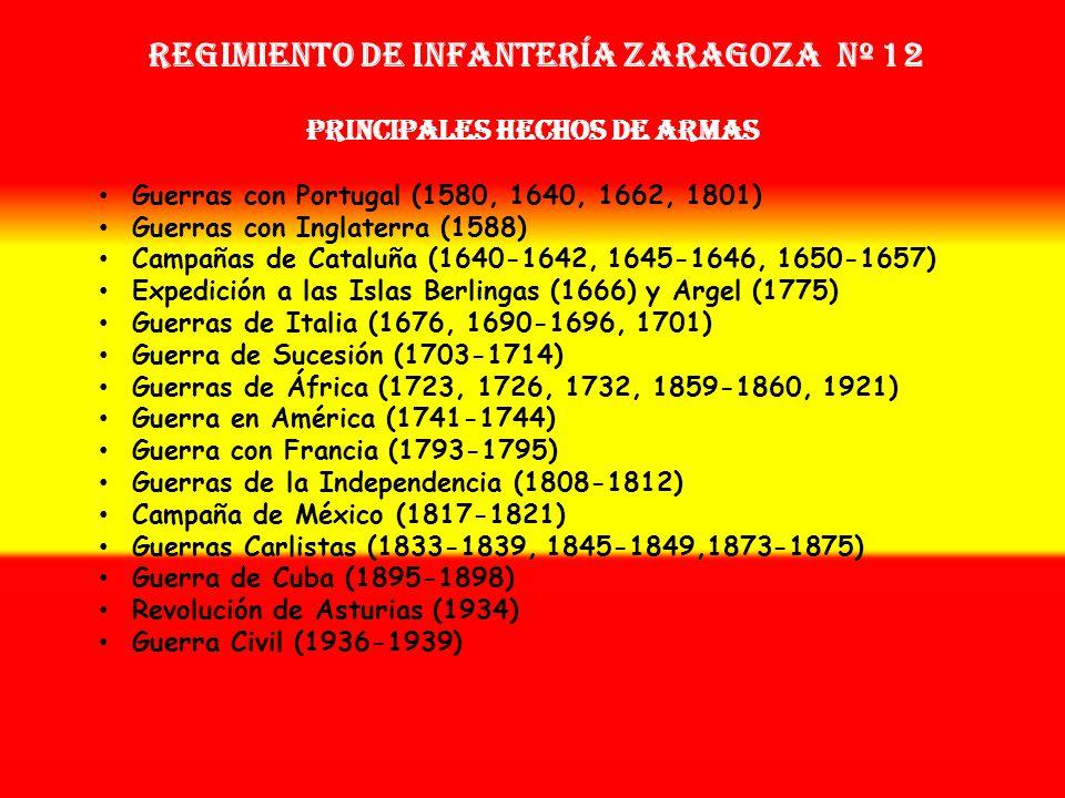 Regimiento de Infantería ZARAGOZA nº 12 PRINCIPALES HECHOS DE ARMAS