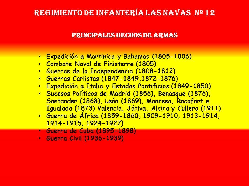 Regimiento de Infantería LAS NAVAS nº 12 PRINCIPALES HECHOS DE ARMAS