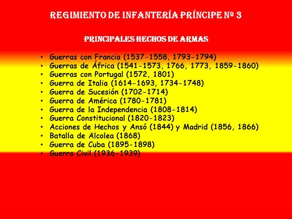 Regimiento de Infantería PRÍNCIPE nº 3 PRINCIPALES HECHOS DE ARMAS