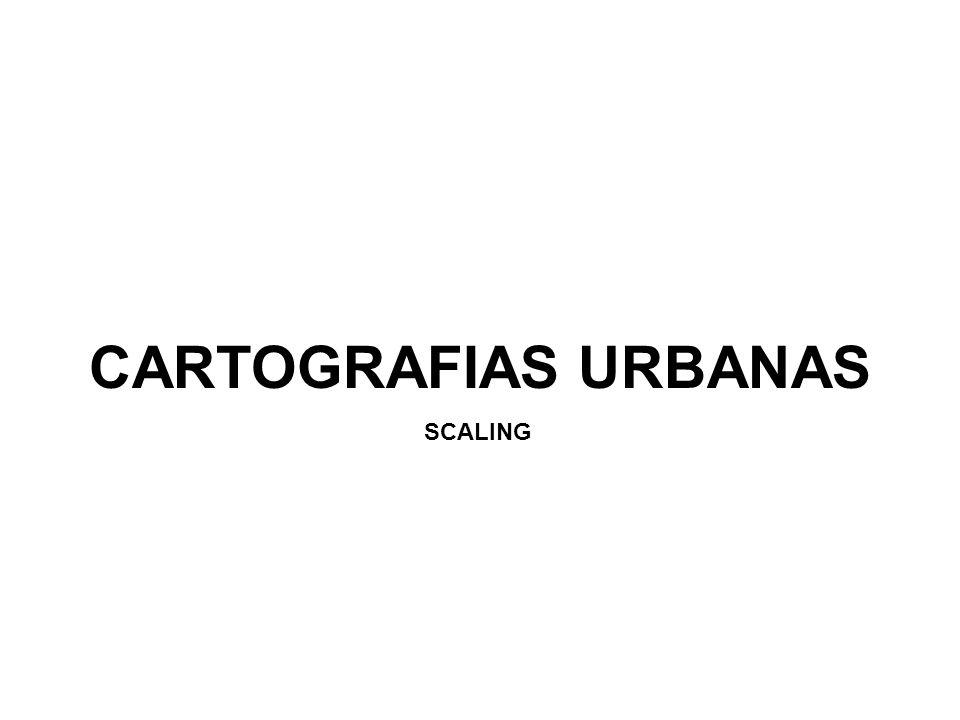 CARTOGRAFIAS URBANAS SCALING