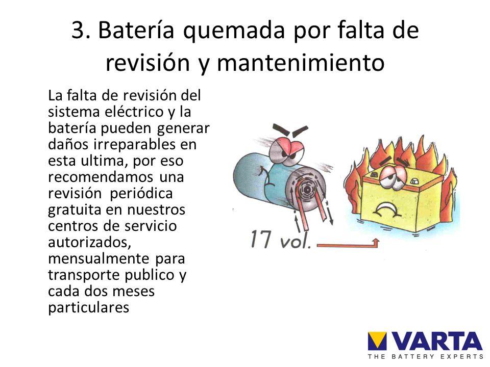 3. Batería quemada por falta de revisión y mantenimiento