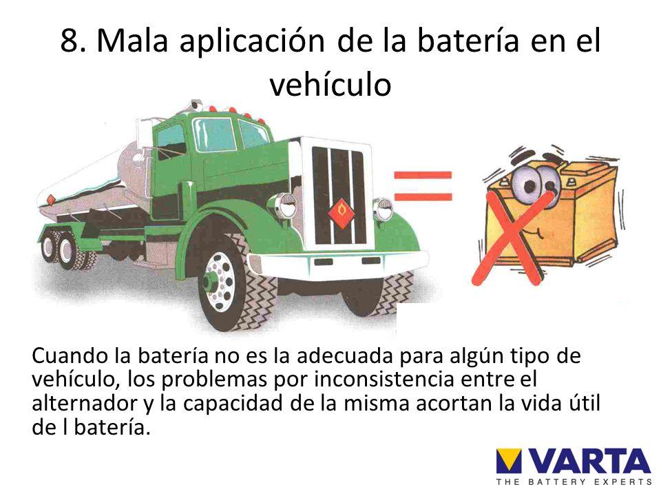 8. Mala aplicación de la batería en el vehículo