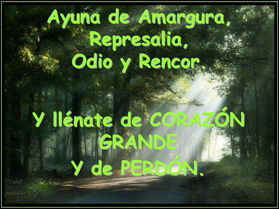 Ayuna de Amargura, Represalia, Odio y Rencor.